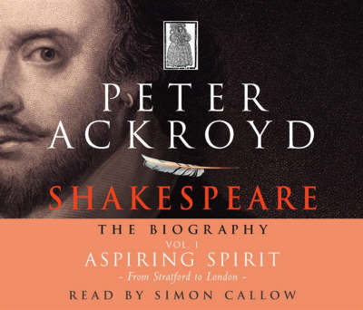 Shakespeare - The Biography: Vol I - Peter Ackroyd