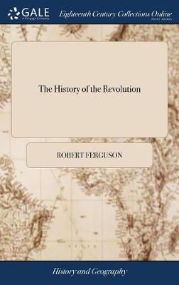The History of the Revolution - Robert Ferguson