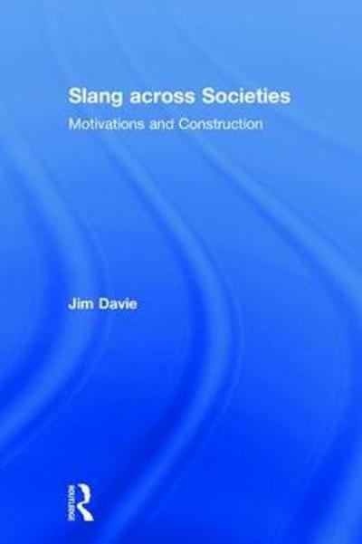 Slang across Societies - Jim Davie
