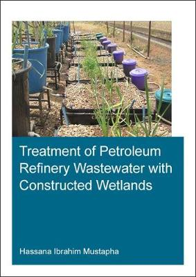 Treatment of Petroleum Refinery Wastewater with Constructed Wetlands - Hassana Ibrahim Mustapha