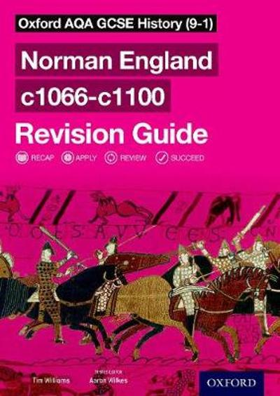 Oxford AQA GCSE History (9-1): Norman England c1066-c1100 Revision Guide - Aaron Wilkes