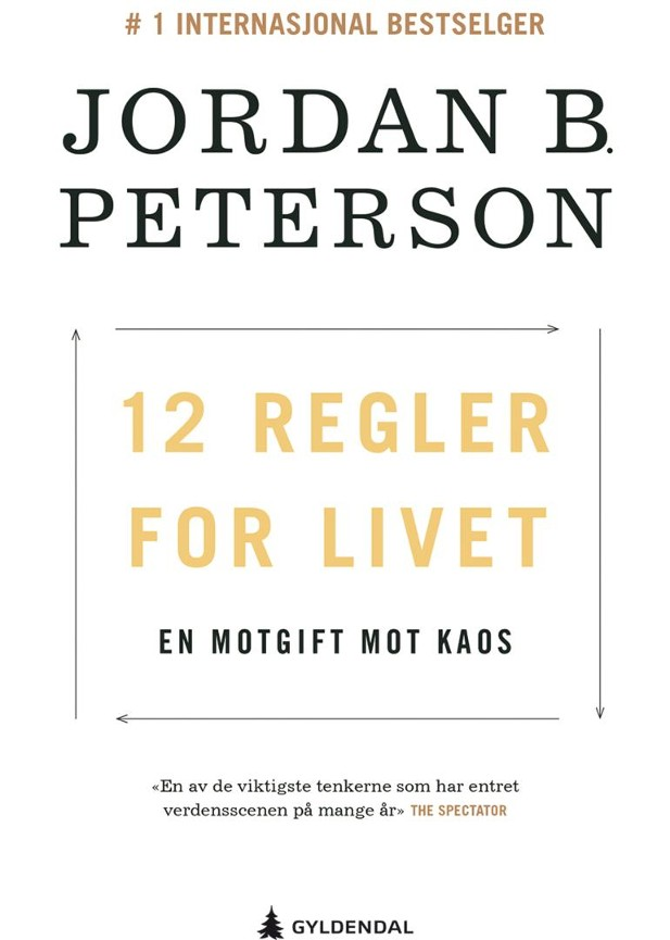 12 regler for livet - Jordan B. Peterson