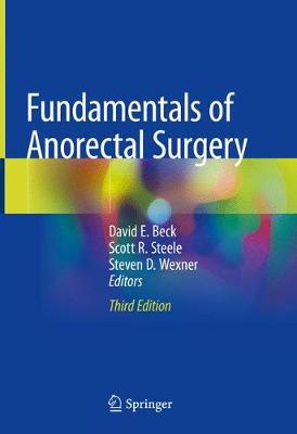 Fundamentals of Anorectal Surgery - David E. Beck