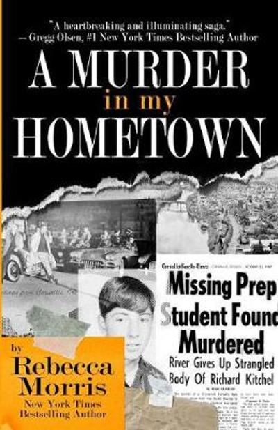 A Murder In My Hometown - Rebecca Morris