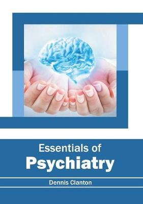 Essentials of Psychiatry - Dennis Clanton