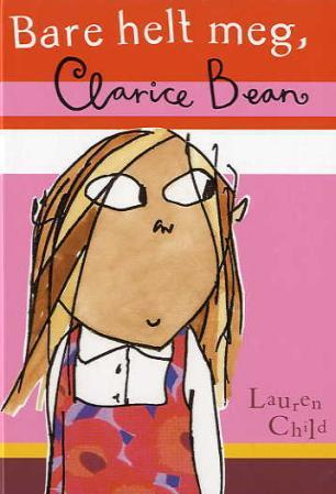 Bare helt meg, Clarice Bean - Lauren Child