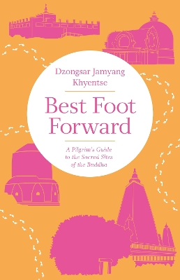 Best Foot Forward - Dzongsar Jamyang Khyentse