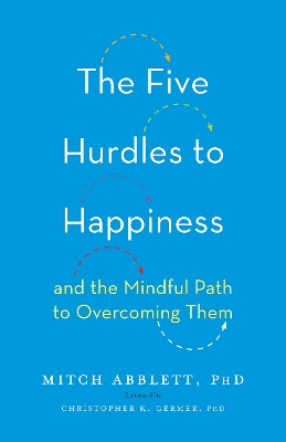 The Five Hurdles to Happiness - Mitch Abblett