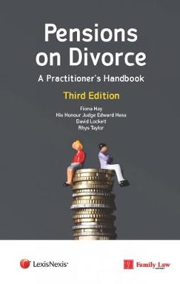 Pensions on Divorce: A Practitioner's Handbook Third Edition - Fiona Hay