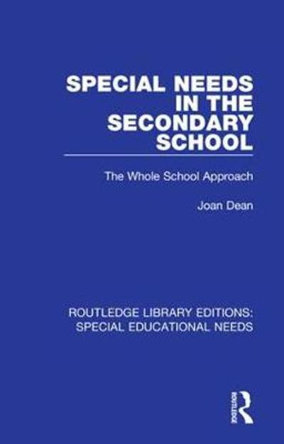 Special Needs in the Secondary School - Joan Dean
