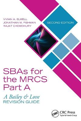 SBAs for the MRCS Part A: A Bailey & Love Revision Guide - Vivian A. Elwell