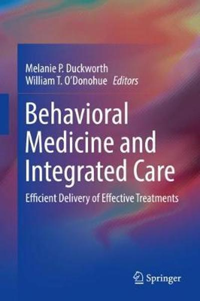 Behavioral Medicine and Integrated Care - Melanie P. Duckworth