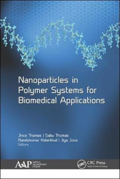 Nanoparticles in Polymer Systems for Biomedical Applications - Jince Thomas