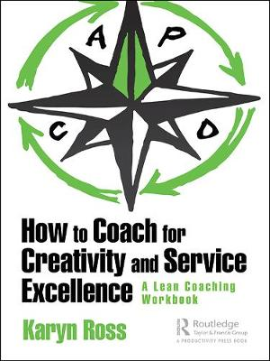 How to Coach for Creativity and Service Excellence - Karyn Ross