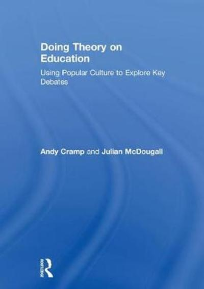 Doing Theory on Education - Andy Cramp