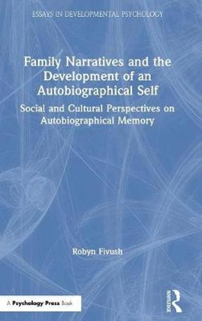 Family Narratives and the Development of an Autobiographical Self - Robyn Fivush