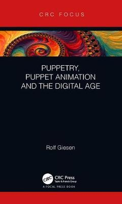 Puppetry, Puppet Animation and the Digital Age - Rolf Giesen