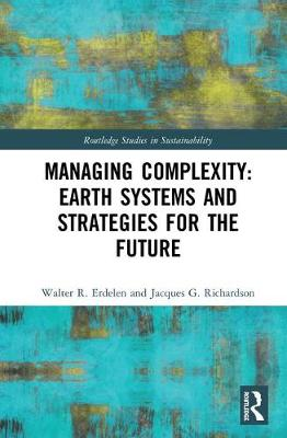 Managing Complexity: Earth Systems and Strategies for the Future - Walter R. Erdelen