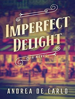 Imperfect Delight - Andrea De Carlo