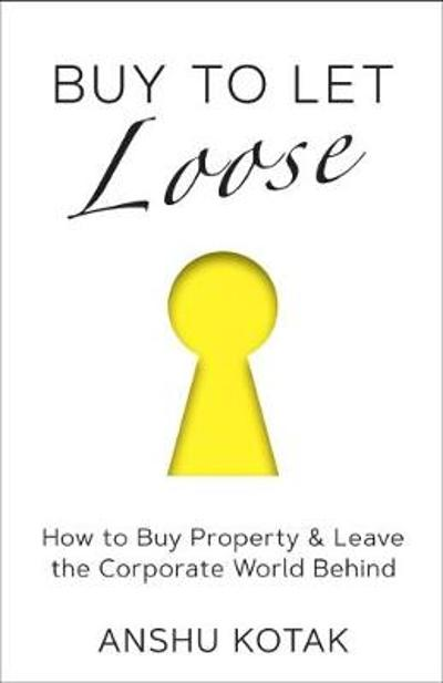 Buy to Let Loose - Anshu Kotak