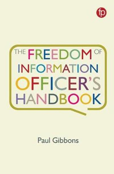 The Freedom of Information Officer's Handbook - Paul Gibbons