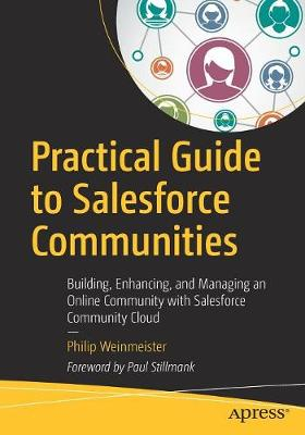 Practical Guide to Salesforce Communities - Philip Weinmeister