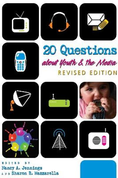 20 Questions about Youth and the Media | Revised Edition - Nancy A. Jennings