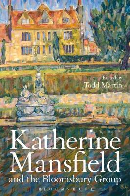 Katherine Mansfield and the Bloomsbury Group - Todd Martin