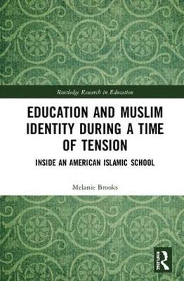 Education and Muslim Identity During a Time of Tension - Melanie Brooks