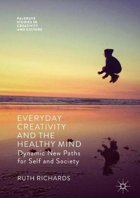 Everyday Creativity and the Healthy Mind - Ruth Richards