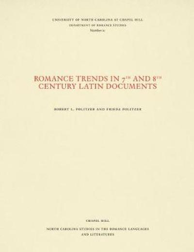Romance Trends in 7th and 8th Century Latin Documents - Robert L. Politzer