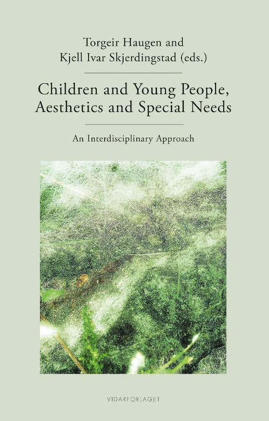 Children and young people, aesthetics and special needs - Torgeir Haugen