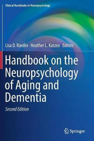 Handbook on the Neuropsychology of Aging and Dementia - Lisa D. Ravdin