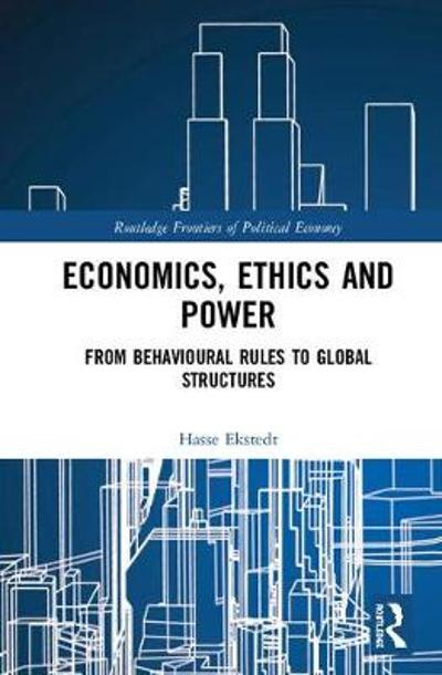 Economics, Ethics and Power - Hasse Ekstedt