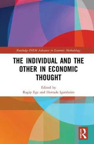 The Individual and the Other in Economic Thought - Ragip Ege
