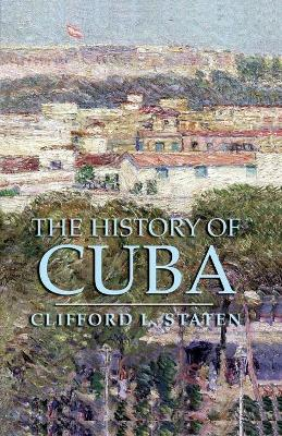 The History of Cuba - Clifford L. Staten