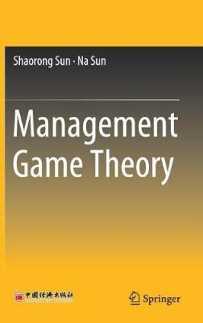 Management Game Theory - Shaorong Sun