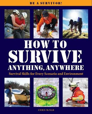 How to Survive Anything Anywhere - Chris McNab
