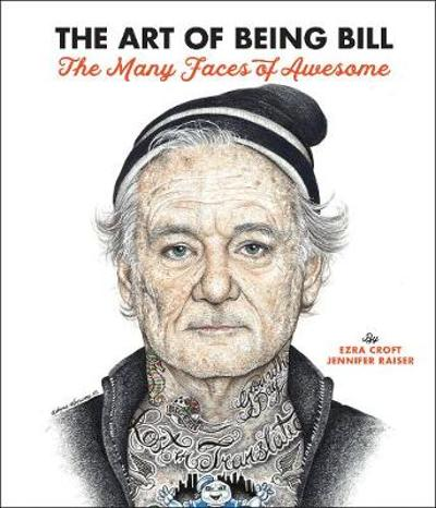 The Art of Being Bill - Ezra Croft