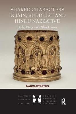 Shared Characters in Jain, Buddhist and Hindu Narrative - Naomi Appleton