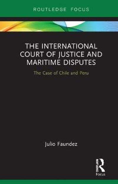 The International Court of Justice in Maritime Disputes - Julio Faundez