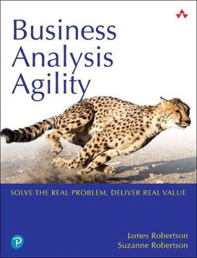 Business Analysis Agility - James Robertson