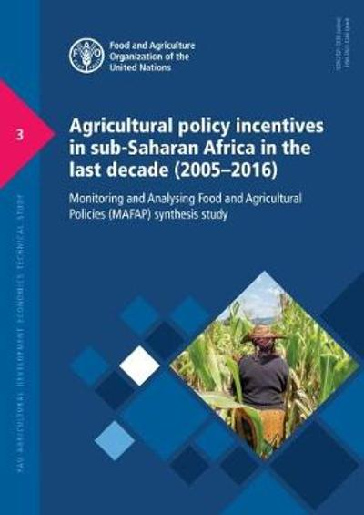 Agricultural policy incentives in sub-Saharan Africa in the last decade (2005-2016) - Food and Agriculture Organization of the United Nations
