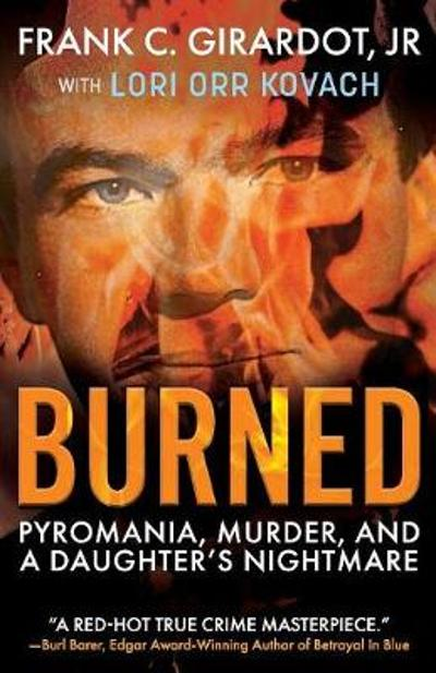 Burned - Frank C Girardot, Jr