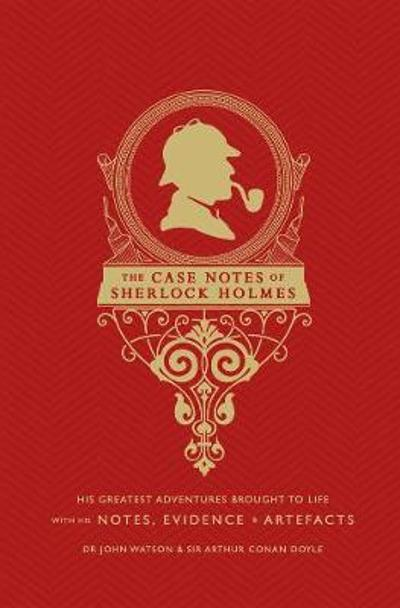 The Case Notes of Sherlock Holmes - Joel Jessup