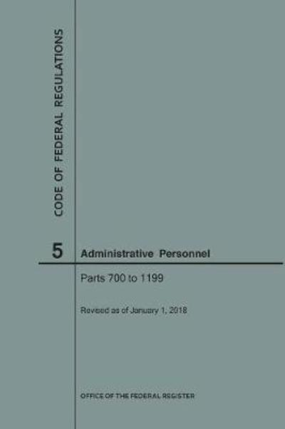 Code of Federal Regulations Title 5, Administrative Personnel, Parts 700-1199, 2018 - Nara