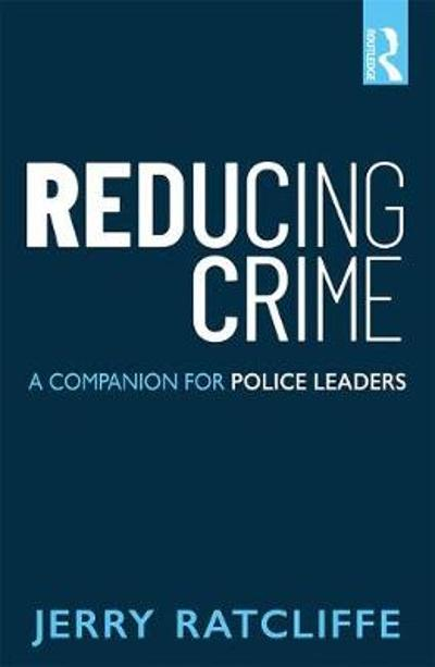 Reducing Crime - Jerry Ratcliffe