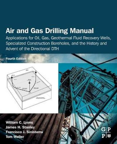 Air and Gas Drilling Manual - William C. Lyons