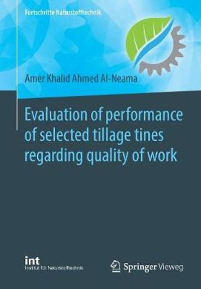 Evaluation of performance of selected tillage tines regarding quality of work - Amer Khalid Ahmed Al-Neama