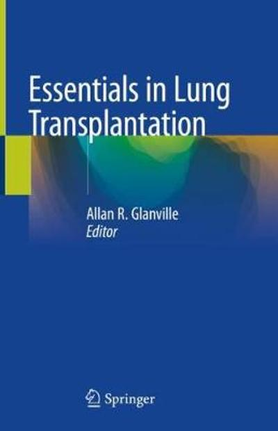 Essentials in Lung Transplantation - Allan R. Glanville